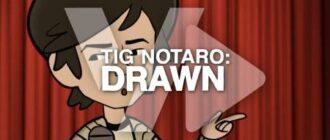 Тиг Нотаро: Нарисованная